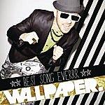 Wallpaper. Best Song Everrr