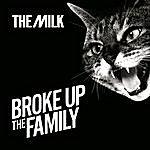 Milk Broke Up The Family