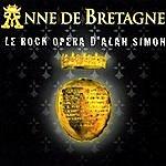 Alan Simon Anne De Bretagne: Le Rock Opéra D'alan Simon