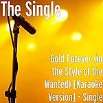 Single Gold Forever (In The Style Of The Wanted) [Karaoke Version] - Single