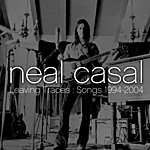 Neal Casal Leaving Traces:Songs 1994-2004