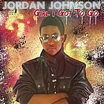 Jordan Johnson Girl I Got To Go - Single