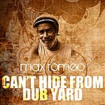 Max Romeo Can't Hide From Dub Yard
