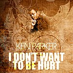 Ken Parker I Don't Want To Be Hurt