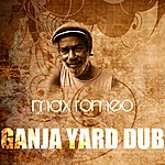 Max Romeo Ganja Yard Dub