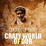Max Romeo Crazy World Of Dub