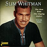 Slim Whitman The Man With The Singing Guitar, Vol. 3