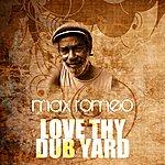 Max Romeo Love Thy Dub Yard