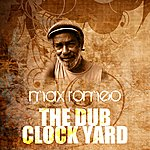 Max Romeo The Dub Clock Yard