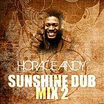 Horace Andy Sunshine Dub Mix 2