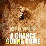 Ken Parker A Change Gonna Come