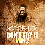 Horace Andy Don't Try It Mix 2