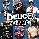 Deuce Help Me
