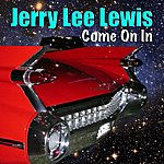Jerry Lee Lewis Come On In