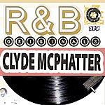 Clyde McPhatter Clyde Mcphatter: R&B Originals