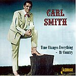 Carl Smith Time Changes Everything- Mr. Country