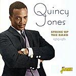 Quincy Jones Strike Up The Band 1959-1961