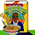Richard 'Groove' Holmes A Bowl Of Soul
