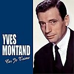 Yves Montand Car Je T'aime