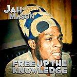 Jah Mason Free Up The Knowledge