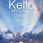 Kello Momma & Daddy - Single