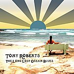 Tony Roberts The Long Lost Ocean Blues
