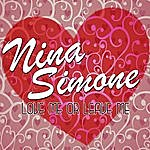 Nina Simone Love Me Or Leave Me