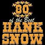 Hank Snow 80 Of The Best