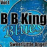 B.B. King B.B. King Blues Vol. 1 - Sweet Little Angel