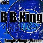 B.B. King B.B. King Blues Vol. 2 - Boogie Woogie Woman