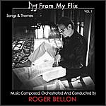 Roger Bellon From My Flix - Songs & Themes Vol. 1