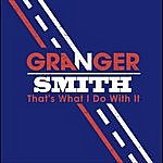 Granger Smith That's What I Do With It