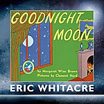 Eric Whitacre Goodnight Moon