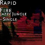 Rapid Fire Jazzy Jungle - Single