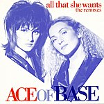 Ace Of Base All That She Wants (The Remixes)