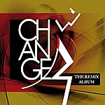 Change The Remix Album (The Complete Remix Collection)