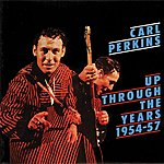 Carl Perkins Up Through The Years, 1954-1957