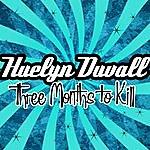 Huelyn Duvall Three Months To Kill