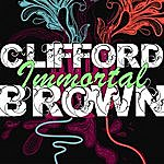 Clifford Brown Immortal