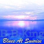 B.B. King Blues At Sunrise