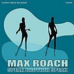 Max Roach Speak, Brother, Speak!