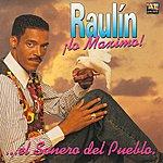 Raulin Rosendo Lo Maximo!