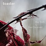 Toaster Buy Both And Feel Deceived