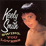 Keely Smith Swing, You Lovers