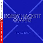 Bobby Hackett Thanks Bobby (Remastered)