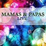 The Mamas & The Papas The Mamas & The Papas - Live