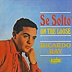 Ricardo Ray Se Solto - On The Loose