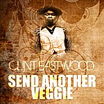 Clint Eastwood Send Another Vegie