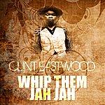Clint Eastwood Whip Them Jah Jah