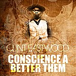 Clint Eastwood Conscience A Bother Them